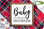 Baby It's Freakin' Cold Outside - Funny Christmas Decor Printable Sign Farmhouse Style  - Digital File