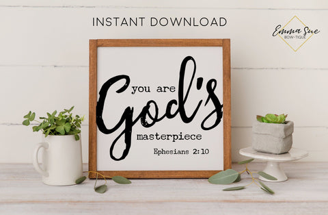You are God's masterpiece - Ephesians 2:10 Bible Verse Confidence Printable Art Sign Digital File