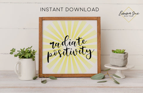 Radiate Positivity Sign - Positivity Kindness Motivational Quote Printable Sign Wall Art