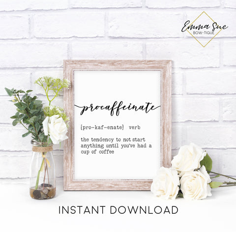 Procaffeinate Definition Kitchen Coffee Bar Sign Wall Art Printable Instant Download