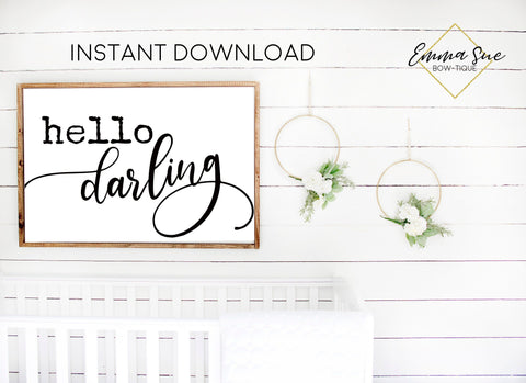 Hello darling -  Farmhouse Baby Kids nursery room Printable Sign