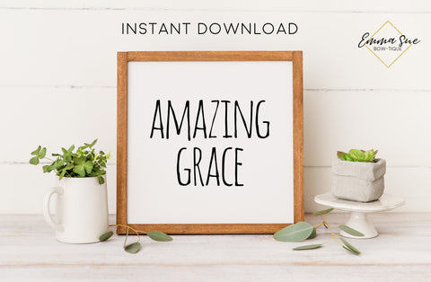 Amazing Grace - Christian Farmhouse Printable Art Sign Digital File
