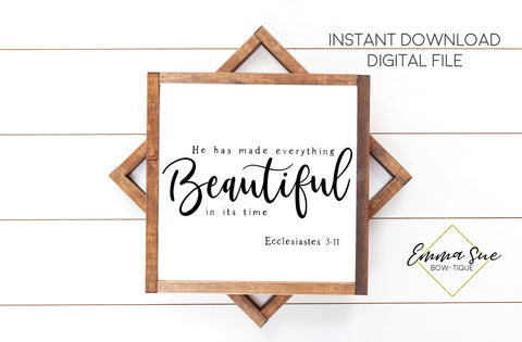 He has made everything Beautiful in its time - Ecclesiastes 3:11 - Christian Farmhouse Printable Art Sign Digital File