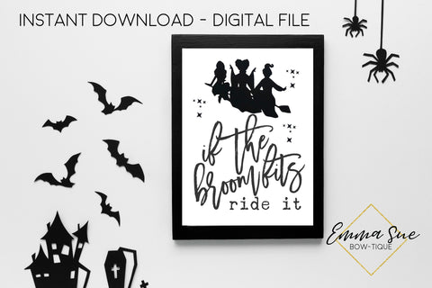 If the Broom Fits Ride it Hocus Pocus - Halloween Decoration Printable Art Sign - Digital File