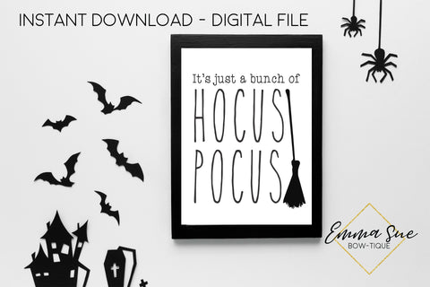 It's just a bunch of Hocus Pocus - Halloween Decoration Printable Art Sign - Digital File
