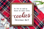 As for me and my house we will serve cookies Christmas 24:7 -  Christmas Printable Sign Farmhouse Style  - Digital File