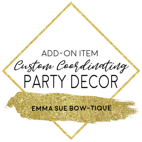 Custom Coordinating Party Decor to Match any Invitation Design - Digital Files - ADD ON ITEM ONLY!