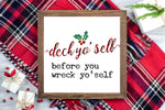 Deck Yo'self before you wreck yo'self - Funny Christmas Printable Sign Farmhouse Style  - Digital File