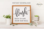 Kid's bathroom Flush this is not show and tell Sign - Farmhouse Bathroom Art Digital Printable Instant Download