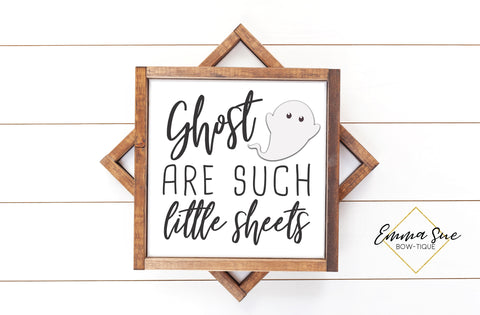 Ghost are such little sheets - Funny Halloween Sign Printable Art Farmhouse Style  - Digital File
