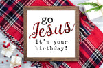 Go Jesus It's your birthday - Funny Christmas Printable Sign Farmhouse Style  - Digital File