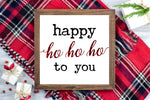 Happy Ho Ho Ho to you - Funny Santa Christmas Printable Sign Farmhouse Style  - Digital File