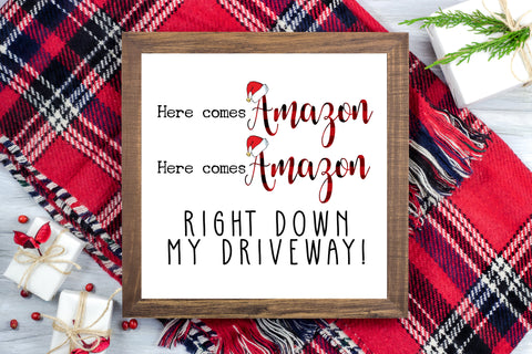 Here comes Amazon right down my driveway - Funny Christmas Printable Sign Farmhouse Style  - Digital File