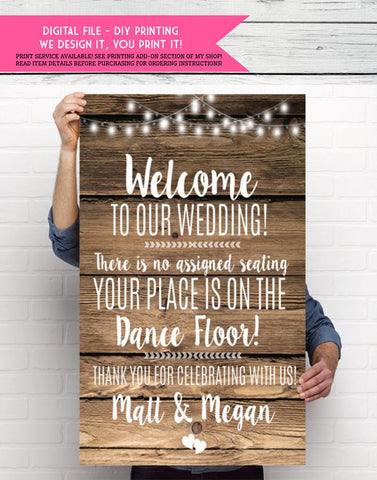 Wedding Seating Sign - There is no assigned seating your place is on the dance floor - Welcome Sign  - Digital File