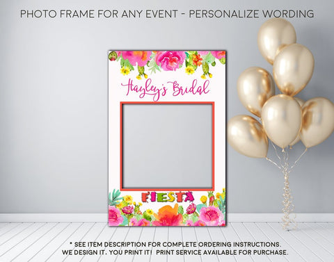 Succulent Fiesta Party Bridal Shower Birthday Any Event - Photo Prop Frame Sign - Digital File