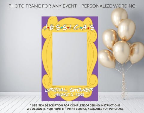 Friends Theme Party Bridal Shower Birthday or Any Event - Photo Prop Frame Sign - Digital File