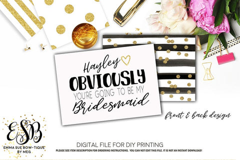 Wedding Bridesmaid Proposal Card - Obviously you're going to be my Bridesmaid or Maid of Honor - Digital File