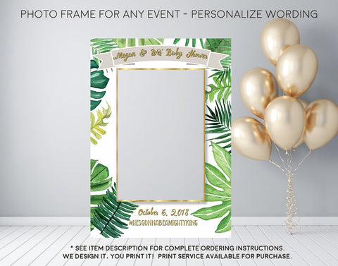 Tropical Jungle Palm Leaf Greenery Baby Shower or Any Event - Photo Prop Frame Sign - Digital File