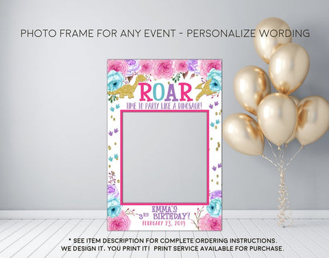 Roar let's party like a dinosaur - Girls Birthday Party Photo Prop Frame Sign - Digital File