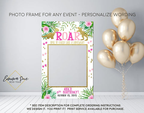 Roar let's party like a dinosaur - Pink Girls Birthday Party Photo Prop Frame Sign - Digital File