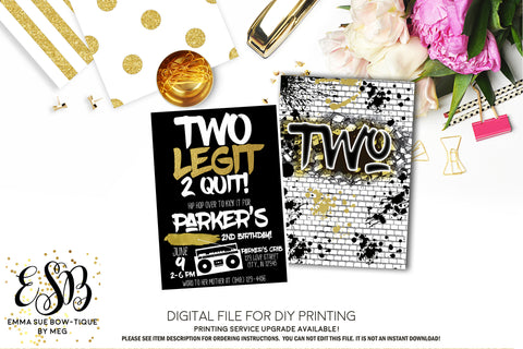 Two Legit 2 Quit - Hip Hop 2nd Birthday invitation Printable - Digital File  (2Legit-Quit2018)
