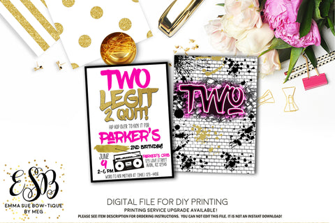 Two Legit 2 Quit - Hip Hop 2nd Birthday invitation Printable - Digital File  (2Legit-QuitPnk)