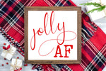 Jolly AF - Funny Christmas Printable Sign Farmhouse Style  - Digital File