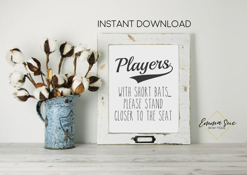 Players with short bats please stand closer to the seat Sign Farmhouse Funny Bathroom Printable - Instant Download