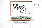 Pray Big - Christian Prayer Quotes Bible Scripture Printable Sign Wall Art - Instant Download