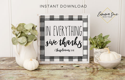 In Everything Give Thanks Bible Verse - 1 Thessalonians 5:18 Black & White Plaid Thanksgiving Fall Autumn Decor Printable Sign Farmhouse Style  - Digital File