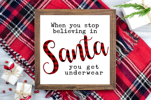 When you stop believing in Santa you get underwear - Funny Christmas Printable Sign - Digital File