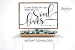 I have found the one whom my soul loves - Song of Solomon 3:4 Bible Verse Printable Sign Wall Art