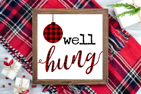 Well Hung - Funny Christmas Printable Sign - Digital File