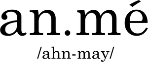 an.mé /ahn-may/