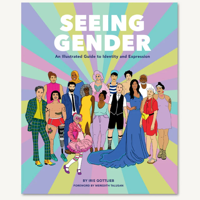Seeing Gender An Illustrated Guide to Identity and Expression