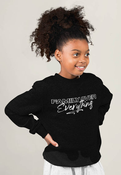 2T / Black sweatshirt Family over Everything 2.0 Sweatshirt - Toddler/Kid's Unisex - Tony by Toni