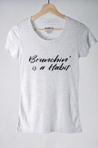 Brunchin' Is A Habit T-shirt