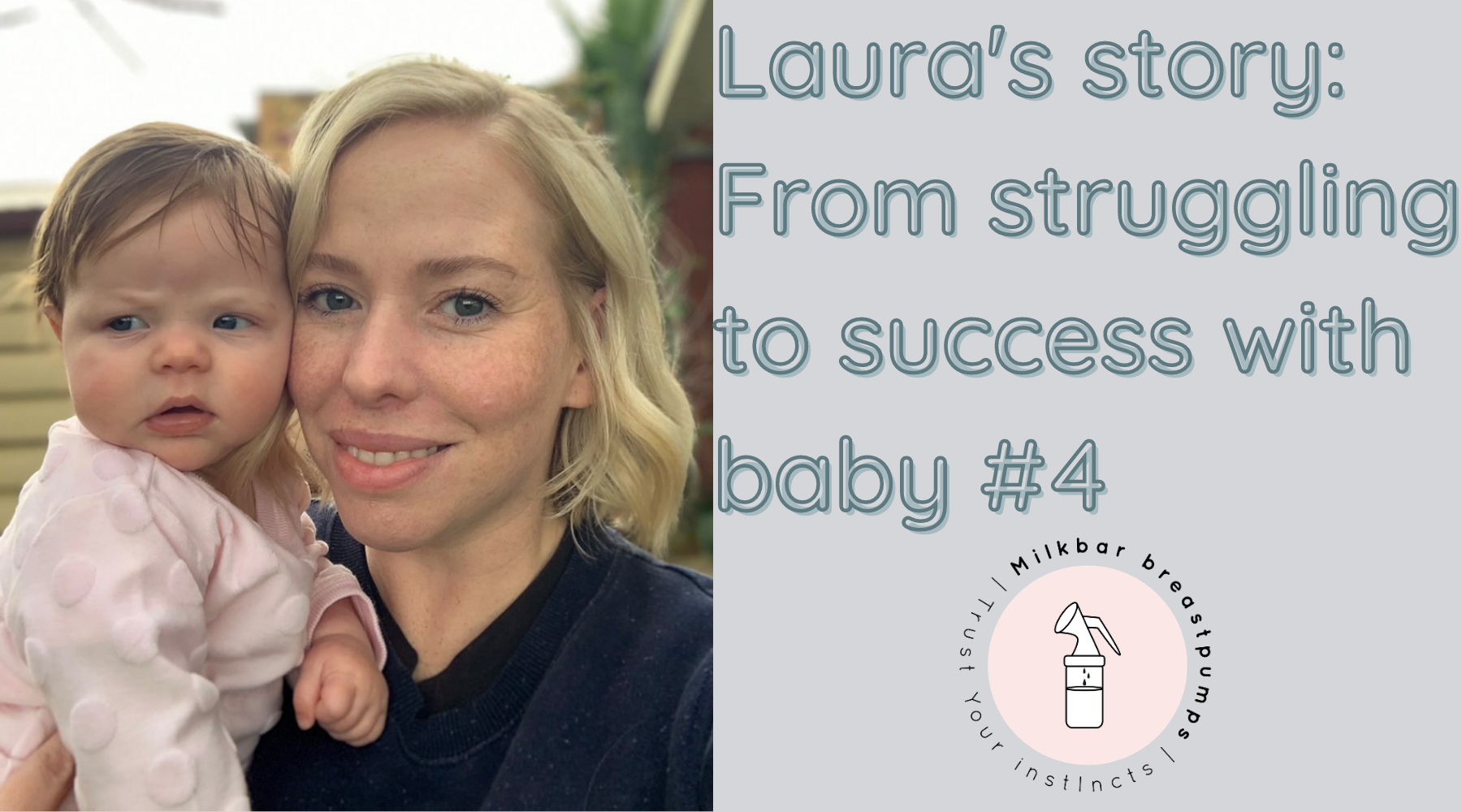 Laura's Story: From struggling to success with baby #4
