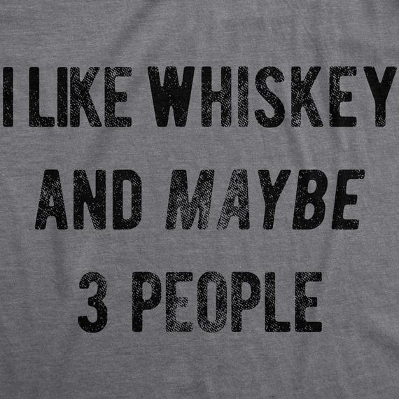 Sarcastic Whiskey Shirt, Whiskey Lovers Gifts, Funny Whiskey Tee, Funny Christmas Drinking Mens Shirts, I Like Whiskey And Maybe 3 People