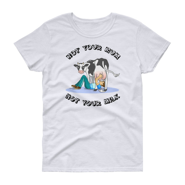 Not Your Mum | Women's T-Shirt