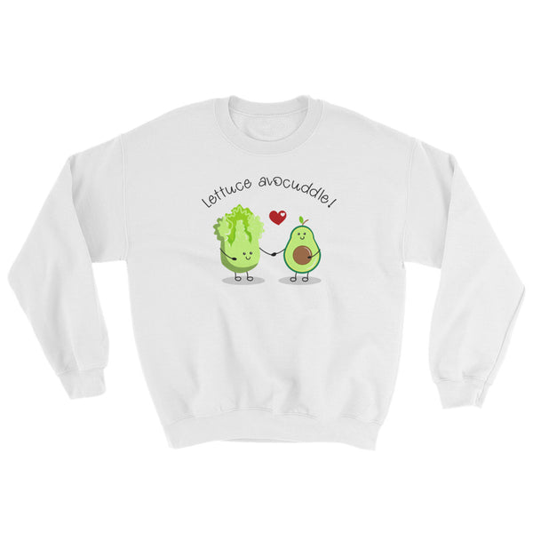 Lettuce AvoCuddle | Sweatshirt