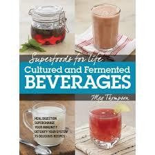 Superfoods for Life Cultured and Fermented Beverages