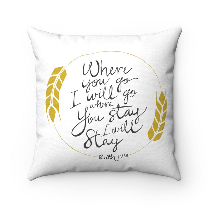 WHERE YOU GO, I GO PILLOW COVER