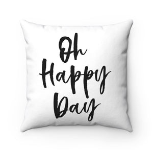 OH HAPPY DAY PILLOW COVER