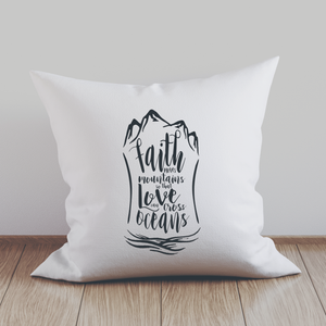 FAITH MOVES MOUNTAINS PILLOW COVER