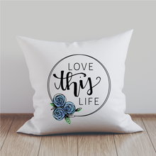LOVE THIS LIFE PILLOW COVER