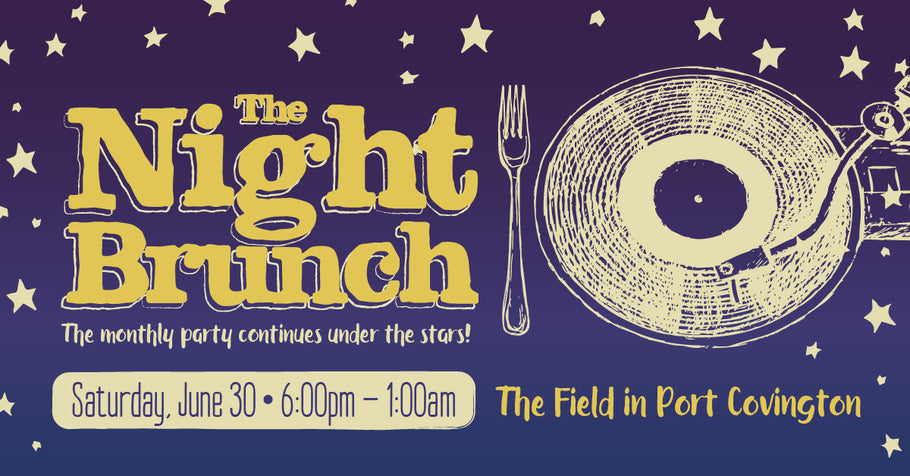 The Night Brunch @ The Field in Port Covington
