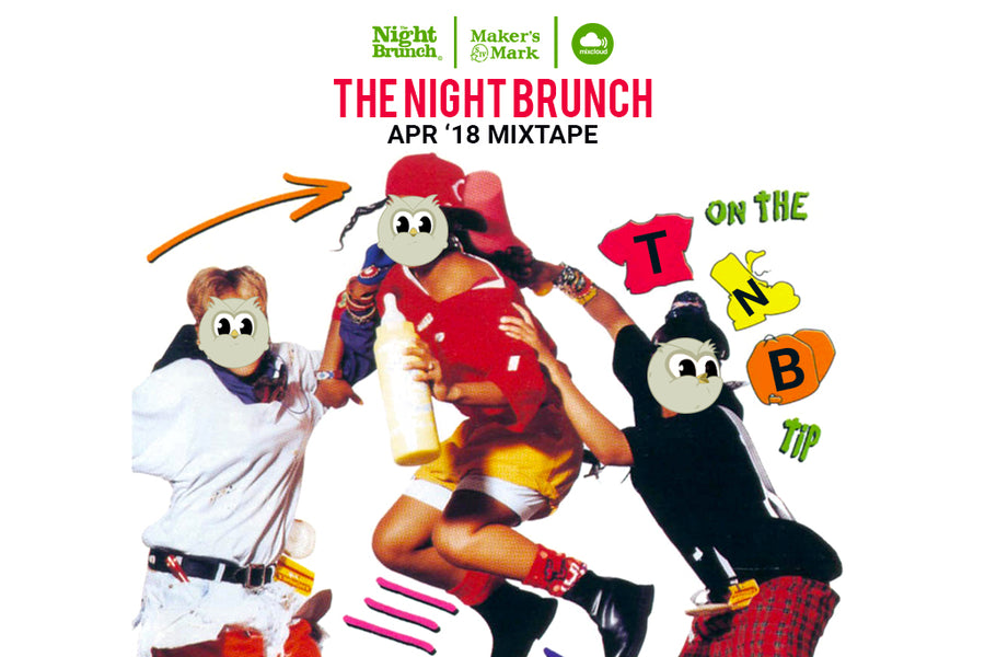 The Night Brunch - April '18 Mix