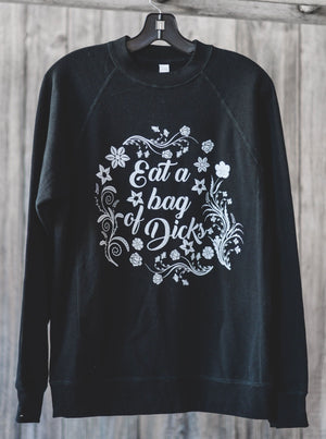 Eat A Bag of Dicks || Crew Sweatshirt