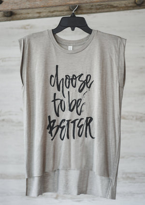 Choose To Be Better